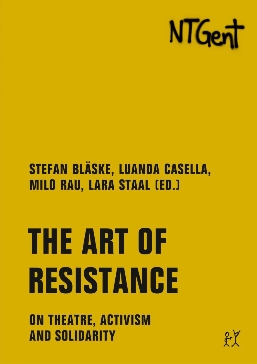 The Art of Resistance. On Theatre, Activism and Solidarity